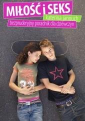 Okładka książki Miłość i seks. Bezpruderyjny poradnik dla dziewczyn