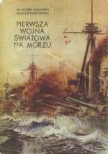 Okładka książki Pierwsza wojna światowa na morzu