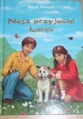 Okładka książki Nasz przyjaciel Łatek Marek Tomczyk