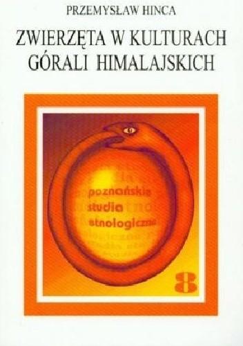 Okładka książki Zwierzęta w kulturach górali himalajskich Przemysław Hinca