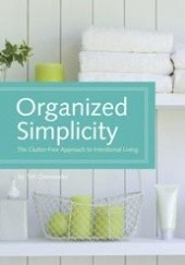 Okładka książki Organized Simplicity. The Clutter-Free Approach to Intentional Living Tsh Oxenreider
