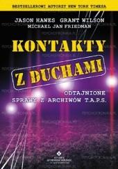 Okładka książki Kontakty z duchami Jason Hawes,Grant Wilson,Michael Jan Friedman