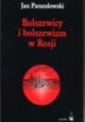 Okładka książki Bolszewizm i bolszewicy w Rosji Jan Parandowski
