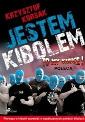 Okładka książki Jestem kibolem Krzysztof Korsak