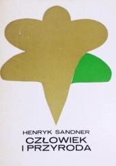 Okładka książki Człowiek i przyroda Henryk Sandner