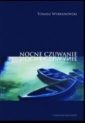 Okładka książki Nocne Czuwanie Tomasz Wybranowski