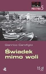 Okładka książki Świadek mimo woli Gianrico Carofiglio