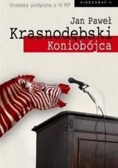 Okładka książki Koniobójca Jan Paweł Krasnodębski