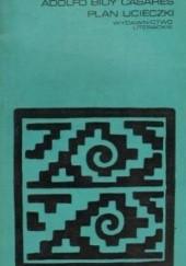 Okładka książki Plan ucieczki Adolfo Bioy Casares