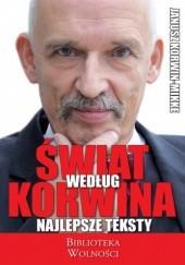 Okładka książki Świat według Korwina. Najlepsze teksty Janusz Korwin-Mikke