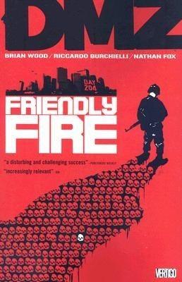 Okładka książki DMZ, Vol. 4: Friendly Fire Riccardo Burchielli,Nathan Fox,Brian Wood