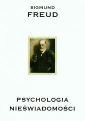 Okładka książki Psychologia nieświadomości Sigmund Freud