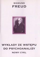 Okładka książki Wykłady ze wstępu do psychoanalizy. Nowy cykl Sigmund Freud