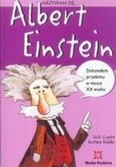 Okładka książki Nazywam się... Albert Einstein Lluís Cugota,Gustavo Roldán