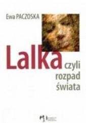 Okładka książki Lalka czyli rozpad świata Ewa Paczoska