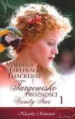 Okładka książki Targowisko próżności  Tom 1 William Makepeace Thackeray