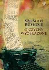 Okładka książki Ojczyzny wyobrażone Salman Rushdie
