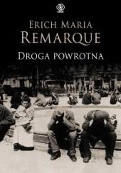 Okładka książki Droga powrotna Erich Maria Remarque