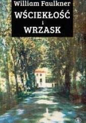 Okładka książki Wściekłość i wrzask William Faulkner