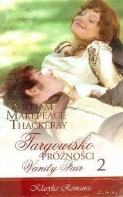 Okładka książki Targowisko próżności Tom 2 William Makepeace Thackeray
