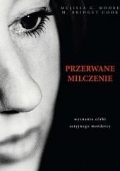 Okładka książki Przerwane milczenie Melissa G. Moore,M. Bridget Cook