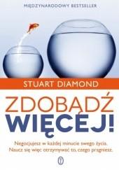Okładka książki Zdobądź więcej! Stuart Diamond
