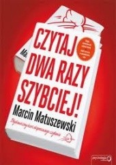 Okładka książki Czytaj dwa razy szybciej! Marcin Matuszewski