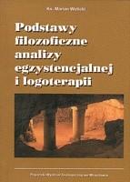 Okładka książki Podstawy filozoficzne analizy egzystencjalnej i logoterapii Marian Wolicki
