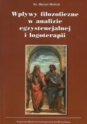 Okładka książki Wpływy filozoficzne w analizie egzystencjalnej i logoterapii
