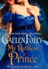 Okładka książki My Ruthless Prince Gaelen Foley