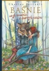 Okładka książki Baśnie czyli opowieści z dawnych czasów Charles Perrault