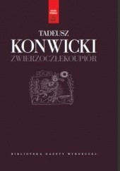 Okładka książki Zwierzoczłekoupiór Tadeusz Konwicki