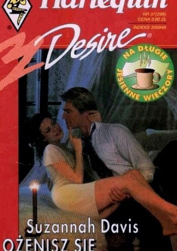 Okładka książki Ożenisz się ze mną? Suzannah Davis
