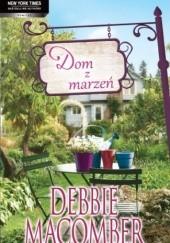 Okładka książki Dom z marzeń Debbie Macomber