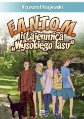 Okładka książki F.A.N.T.O.M. i tajemnica Wysokiego lasu Krzysztof Krajewski
