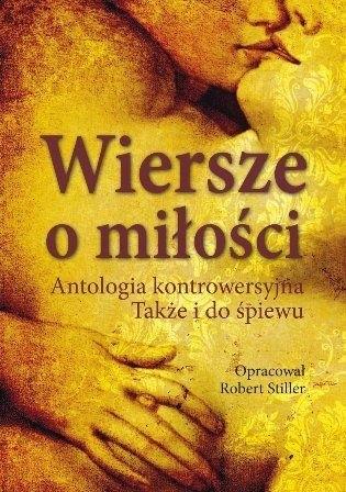 Wiersze O Miłości Antologia Kontrowersyjna Także I Do