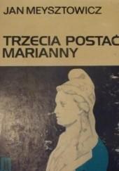 Okładka książki Trzecia postać Marianny Jan Meysztowicz