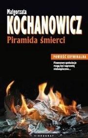 Okładka książki Piramida śmierci Małgorzata Kochanowicz