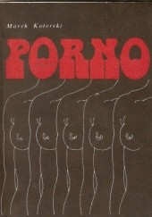 Okładka książki Porno. Opowieść filmowa Marek Koterski