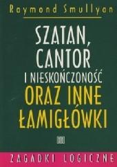 Okładka książki Szatan, Cantor i nieskończoność oraz inne łamigłówki Raymond Smullyan