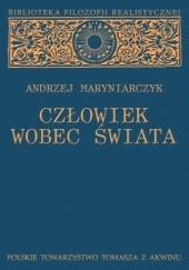 Okładka książki Człowiek wobec świata. Studium z metafizyki realistycznej Andrzej Maryniarczyk