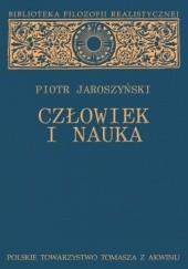 Okładka książki Człowiek i nauka. Studium z filozofii kultury Piotr Jaroszyński