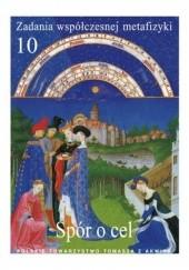Okładka książki Spór o cel. Problematyka celu i celowościowego wyjaśniania