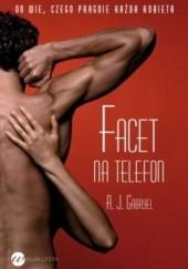 Okładka książki Facet na telefon A.J. Gabryel