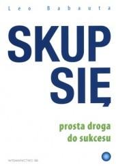 Okładka książki Skup się. Prosta droga do sukcesu Leo Babauta