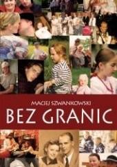 Okładka książki Bez granic Maciej Szwankowski