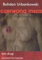 Okładka książki Czerwona msza czyli uśmiech Stalina. Tom 2 Bohdan Urbankowski