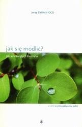 Okładka książki Jak się modlić? Porady świętych Karmelu Jerzy Zieliński