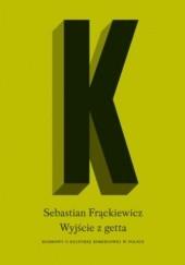 Okładka książki Wyjście z getta. Rozmowy o kulturze komiksowej w Polsce Sebastian Frąckiewicz