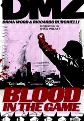 Okładka książki DMZ, Vol. 6: Blood in the Game Brian Wood, Riccardo Burchielli